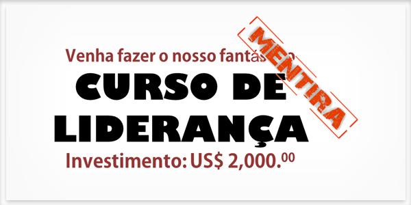 A GRANDE MENTIRA DOS CURSOS DE LIDERANÇA